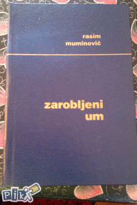 Zarobljeni um / Rasim Muminović
